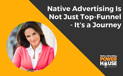 Image of Mary Gail Pezzimenti with the title Native advertising is not just top-funnel - it's a journey.